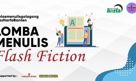 Kelas Menulis Gol A Gong dan Laz Harfa Banten Menggelar Lomba Flash Fiction